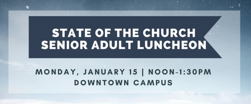 Senior Adult Luncheon: State of the Church