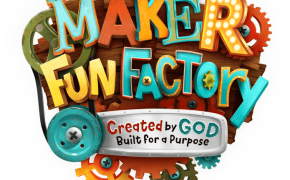 Maker Fun Factory Vacation Bible School 2017
