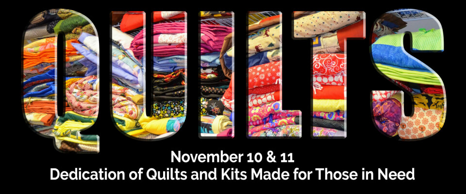 Quilts and Kits Dedication and Shipping Funds Offering