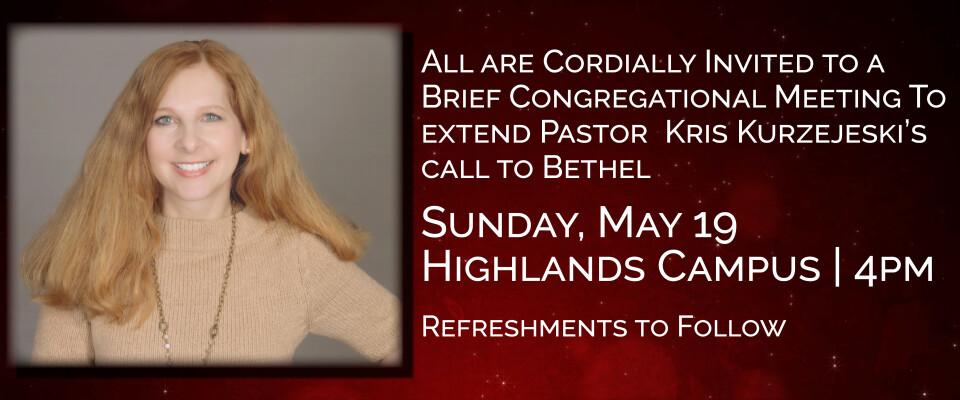 Congregational Meeting to Extend Pastor Kris Kurzejeski's Call to Bethel