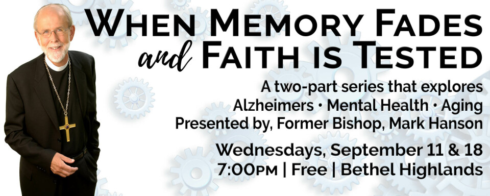 When Memory Fades and Faith is Tested