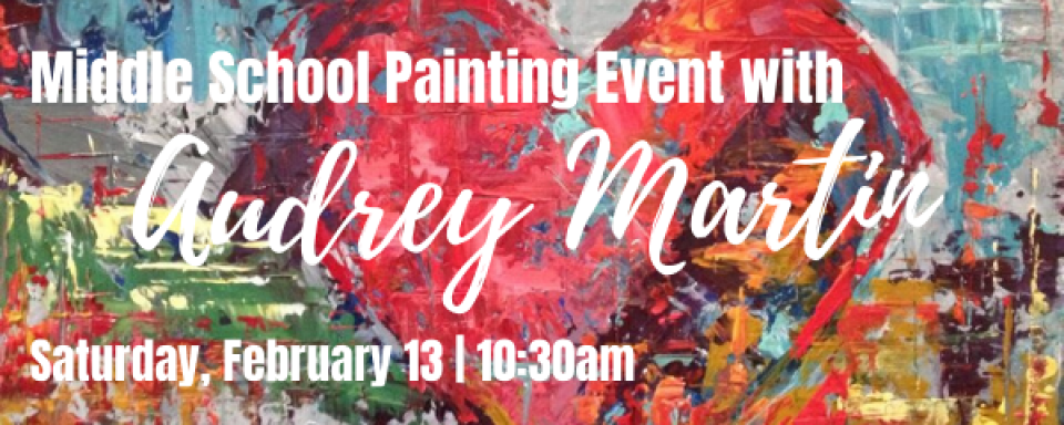 Middle School Painting Event with Audrey Martin